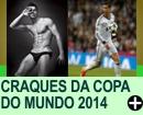 70 Craques da Copa do Mundo 2014
