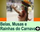 Belas, Musas, Rainhas do Carnaval