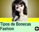 Tipos de Bonecas Fashion