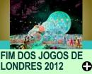 ENCERRAMENTO DOS JOGOS OLÍMPICOS DE LONDRES 2012