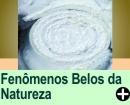 FENÔMENOS BELOS E ESTRANHOS DA NATUREZA