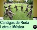 Cantigas de Roda - letra e música