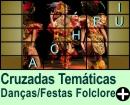 Cruzadas Temáticas de Festas e Danças Folclóricas