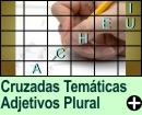 Cruzadas Temáticas de Adjetivos Simples no Plural