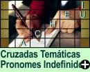 Cruzadas Temáticas de Pronomes Indefinidos