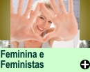 Femininas / Feministas
