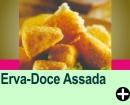 ERVA-DOCE ASSADA