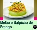 FATIA DE MELÃO COM SALPICÃO DE FRANGO