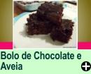 BOLO DE CHOCOLATE E AVEIA