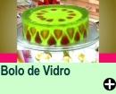 BOLO DE VIDRO