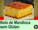 BOLO DE MANDIOCA SEM GLÚTEN