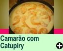 CAMARÃO COM CATUPIRY