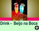 DRINK - BEIJO NA BOCA
