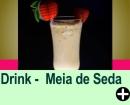 DRINK - MEIA DE SEDA