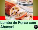 LOMBO DE PORCO RECHEADO COM ABACAXI