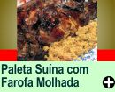 PALETA SUÍNA COM FAROFA MOLHADA