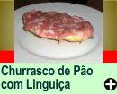 CHURRASCO DE PÃO COM LINGUIÇA