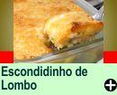 ESCONDIDINHO DE LOMBO COM MANDIOQUINHA
