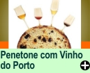 PANETONE COM VINHO DO PORTO