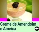 CREME DE AMENDOIM E AMEIXA