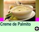 CREME DE PALMITO