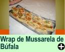 WRAP DE MUSSARELA DE BÚFALA, TOMATE SECO E RÚCULA