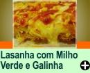 LASANHA COM MILHO VERDE E GALINHA FATIADA