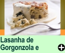 LASANHA DE GORGONZOLA E ALCACHOFRA