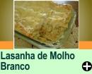 LASANHA DE MOLHO BRANCO