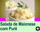 SALADA DE MAIONESE COM PURÊ