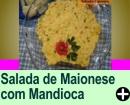 SALADA DE MAIONESE COM MANDIOCA
