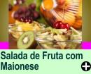 SALADA DE FRUTA COM MAIONESEE