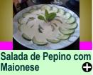 SALADA DE PEPINO COM MAIONESE