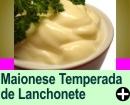 MAIONESE TEMPERADA DE LANCHONETE