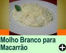MOLHO BRANCO PARA MACARRÃO