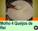 MOLHO 4 QUEIJOS DE REI