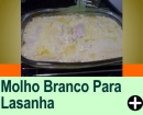 MOLHO BRANCO PARA LASANHA