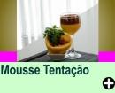 MOUSSE TENTA��O