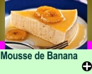 MOUSSE DE BANANA