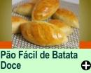 PÃO FÁCIL DE BATATA DOCE