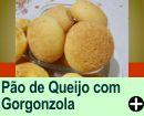PÃO DE QUEIJO COM GORGONZOLA
