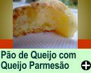 PÃO DE QUEIJO COM QUEIJO PARMESÃO