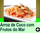ARROZ DE COCO COM FRUTOS DO MAR