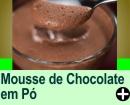 MOUSSE DE CHOCOLATE DM PÓ