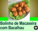 BOLINHO DE MACAXEIRA RECHEADO COM BACALHAU