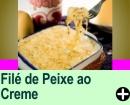 FILÉ DE PEIXE AO CREME