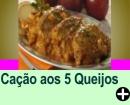 CAÇÃO AOS 5 QUEIJOS