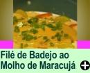 FILÉ DE ABADEJO AO MOLHO DE MARACUJÁO