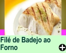 FILÉ DE BADEJO AO FORNO