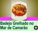 BADEJO GRELHADO NO MAR VERMELHO DE CAMARÃO E BATATA GRATINADA